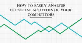 How to Easily Analyse the Social Activities of Your Competitors