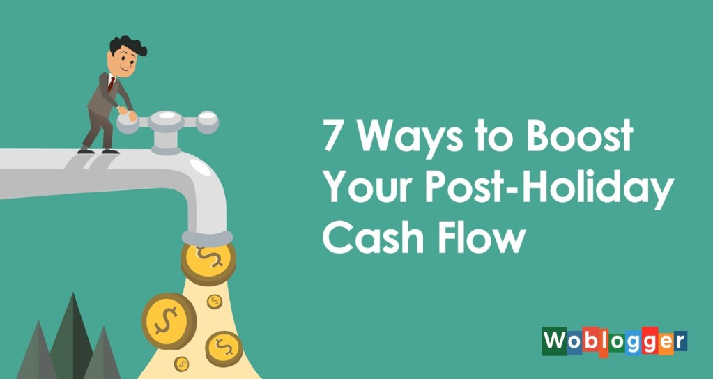 7 Ways to Boost Your Post-Holiday Cash Flow