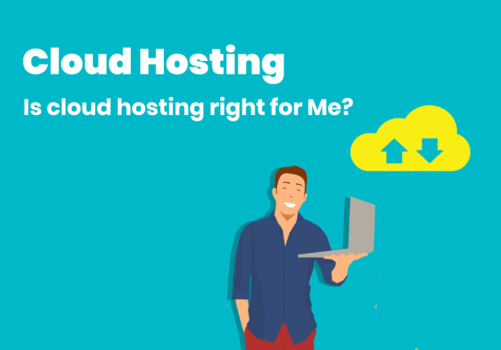 Cloud hosting Is Cloud Hosting for Me