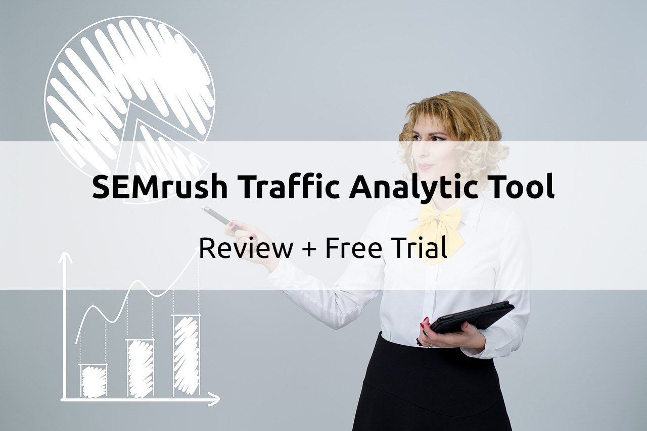 SEMrush traffic analytic tool review and free trial