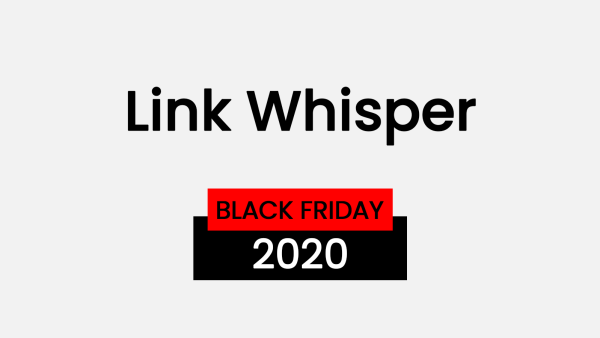 Link Whisper Black Friday Deal 2020 Featured Image