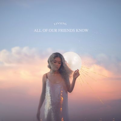 all of our friends know - by - linying - Singapore - new music - indie music - indie pop - music blog - indie blog - wolf in a suit - wolfinasuit - wolf in a suit blog - wolf in a suit music blog