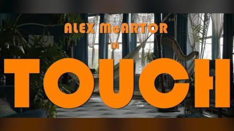 touch - alex mcartor - indie music - indie pop - indie rock - new music - music blog - wolf in a suit - wolfinasuit - wolf in a suit blog - wolf in a suit music blog