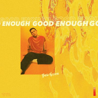 good enough - ben kessler - indie music - indie pop - new music - music blog - wolf in a suit - wolfinasuit - wolf in a suit blog - wolf in a suit music blog