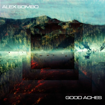 good aches - alex sombo - Sweeden - indie music - indie pop - new music - music blog - wolf in a suit - wolfinasuit - wolf in a suit blog - wolf in a suit music blog