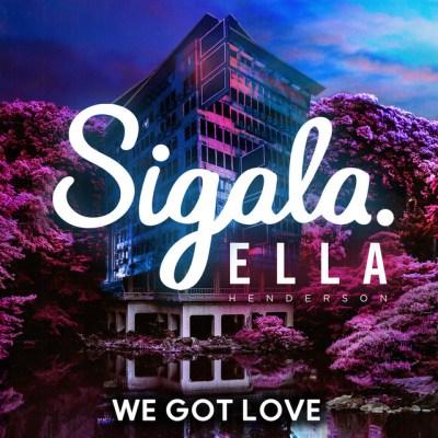 we got love - ella henderson - sigala - UK - indie music - EDM - indie pop - new music - music blog - wolf in a suit - wolfinasuit - wolf in a suit blog - wolf in a suit music blog