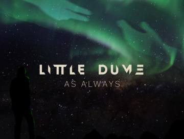 as always - little dume - indie - indie music - indie rock - new music - music blog - wolf in a suit - wolfinasuit - wolf in a suit blog - wolf in a suit music blog