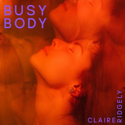 busy body - claire ridgely - Canada - indie music - indie pop - indie - new music - music blog - wolf in a suit - wolfinasuit - wolf in a suit blog - wolf in a suit music blog