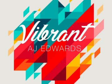 vibrant - aj edwards - indie - indie music - indie pop - new music - music blog - wolf in a suit - wolfinasuit - wolf in a suit blog - wolf in a suit music blog