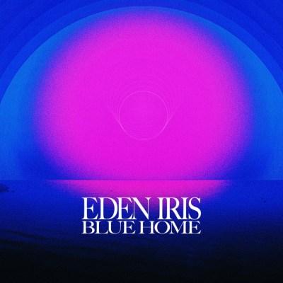 blue home - eden iris - Australia - indie - indie music - indie pop - indie folk - new music - music blog - wolf in a suit - wolfinasuit - wolf in a suit blog - wolf in a suit music blog