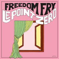 "Listen: ""Le Point Zero"" by Freedom Fry"