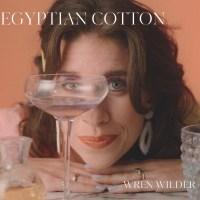 """Listen: """"Egyptian Cotton"""" by Wren Wilder"""