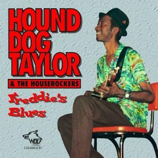 120607 Hound Dog Taylor Freddy s Blues