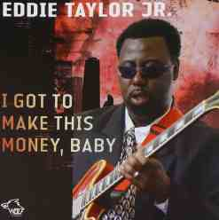 120817 Eddie Taylor Jr. I Got To Make This Money Baby
