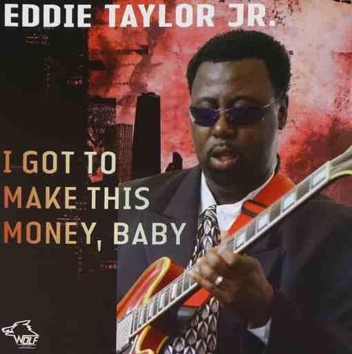 120817 Eddie Taylor Jr. I Got To Make This Money Baby