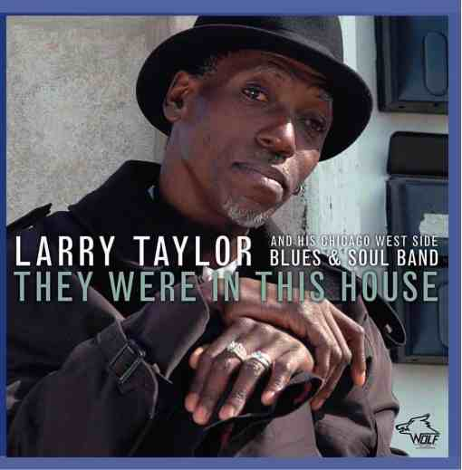 120824 Larry Taylor They Were In This House