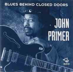 120875 John Primer Blues Behind Closed Doors