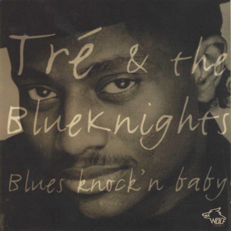 120888 Tré The Blue Knights Blues Knock n Baby