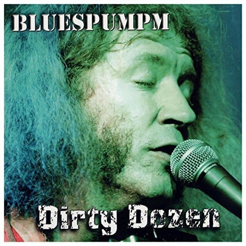 120980 Bluespumpm Dirty Dozen
