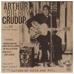 BC005 Arthur  Big Boy  Crudup The Very Best Songs