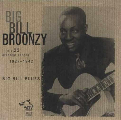 BC006 Big Bill Broonzy Big Bill Blues e1548622861924