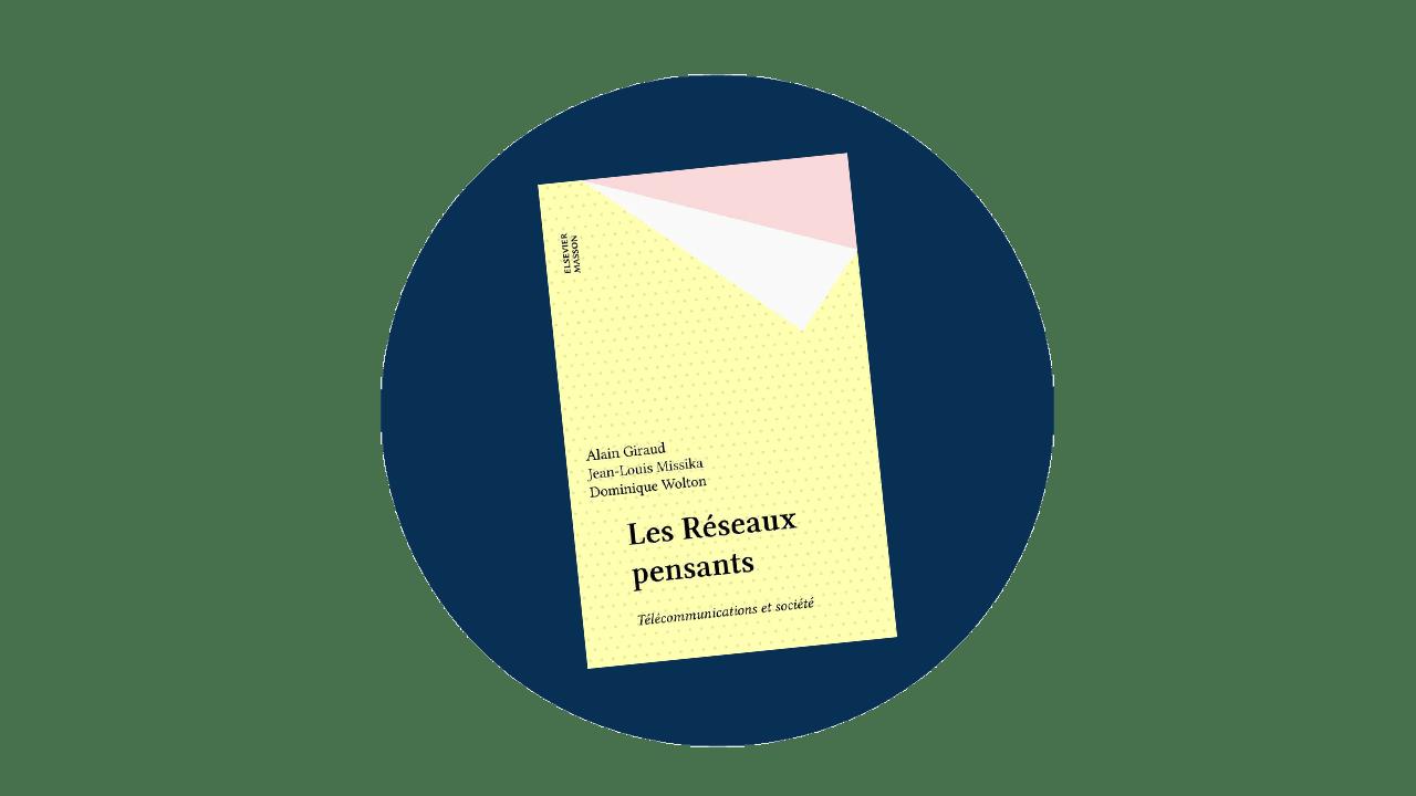 Les Réseaux pensants – Télécommunications et société