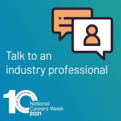 Talk to an industry professional - National Careers Week