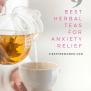 9 Best Teas For Anxiety And Relaxation