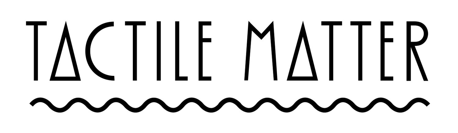 Tactile Matter (Household goods, Arts, Crafts, Curated goods)