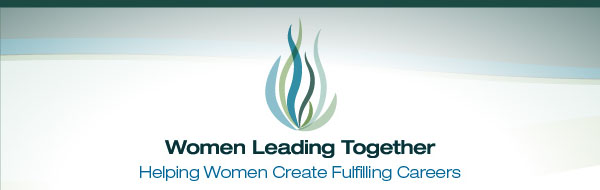 Women Leading Together - Helping Women Create Fulfilling Careers