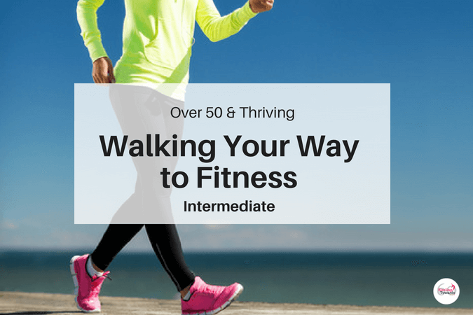 Walking Your Way to Fitness - Intermediate level