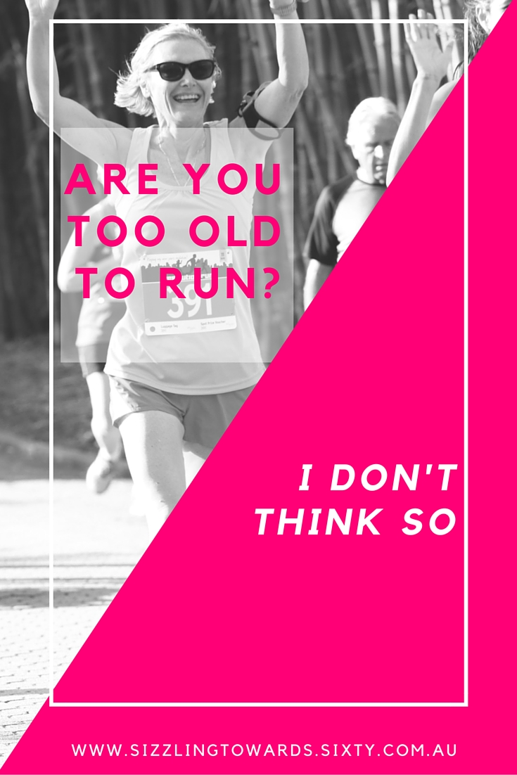 too old to run?