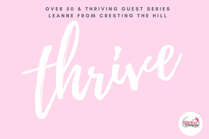 Over 50 & Thriving Series - Leanne from Cresting the Hill