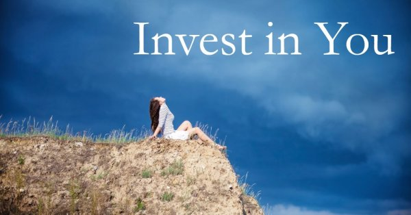I is for Invest, Invest and Keep on Investing in You!