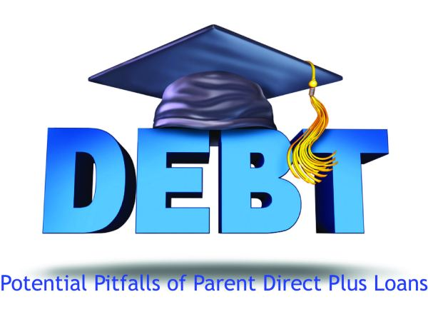 Potential Pitfalls of Parent Direct Plus Loans