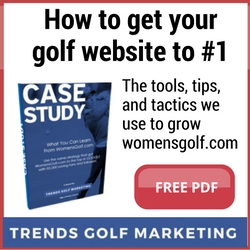 Trends Golf Marketing - how we work with womens golf