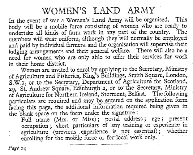 Information on the Women's Land Army in the National Service Handbook (1939). This handbook was a guide to the ways in which people of the country could offer their services in World War Two. This was the first time the Women's Land Army was mentioned in the lead up to WW2.
