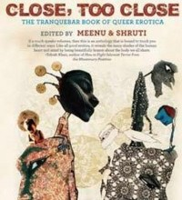 Book review of Close, Too Close The Tranquebar Book Of Queer Erotica.