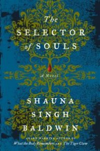 The Selector Of Souls by Shauna Singh Baldwin