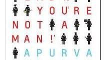 Book review: Apurva Purohit's Lady You're Not A Man