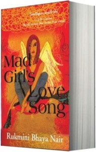 Rukmini Bhaya Nair's Mad Girl's Love Song