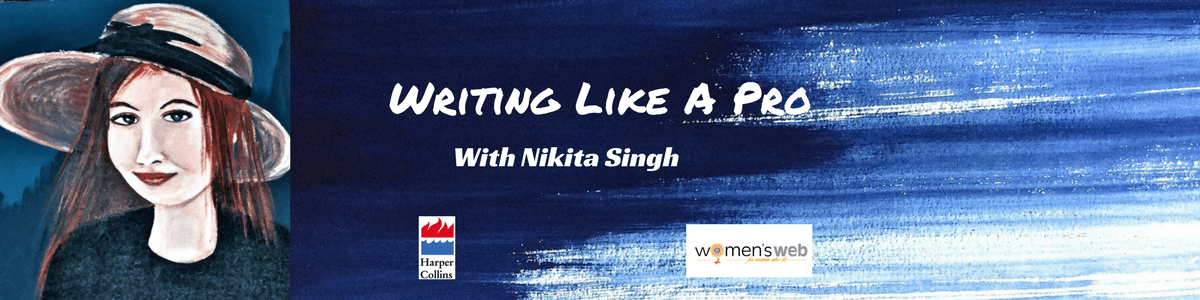 writing-like-a-pro-wth-nikita-singh