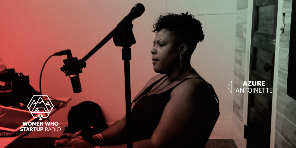 Poet Azure Antoinette on Women Who Startup Radio, a podcast celebrating women entrepreneurs