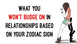 Why Your Ex Wasn't Good for You Based on Your Zodiac Sign - WomenWorking