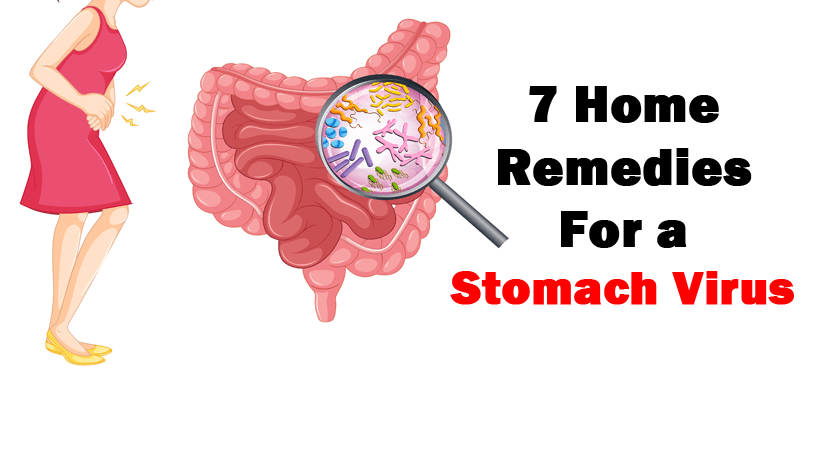 7 Home Remedies For a Stomach Virus - WomenWorking