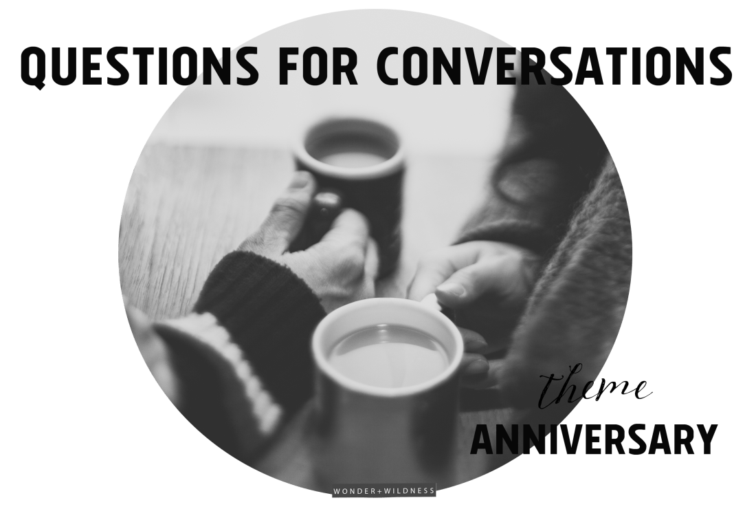 Conversation Starters : Anniversary Questions Edition