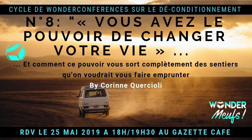 Wonderconférence n°8 «Vous avez le Merveilleux pouvoir de changer votre vie» par Corinne Quercioli, aujourd'hui samedi 25 mai