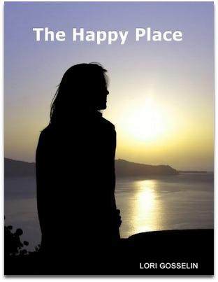 The Happy Place by Lori Gosselin