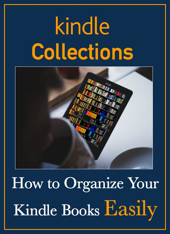 Kindle Collections – How to Organize Your Kindle Books