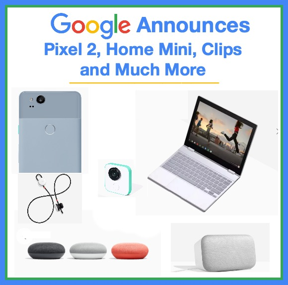 Google Announces New Phones, Laptop, Speakers, and Much More